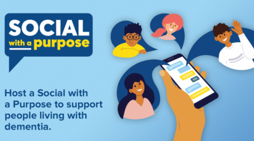Social with a purpose. Host a Social with a Purpose to support people living with dementia.
