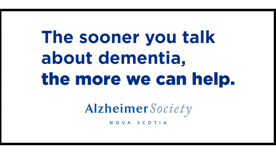 The sooner you talk about dementia, the more we can help