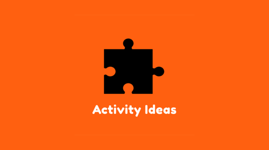 Activity Ideas.