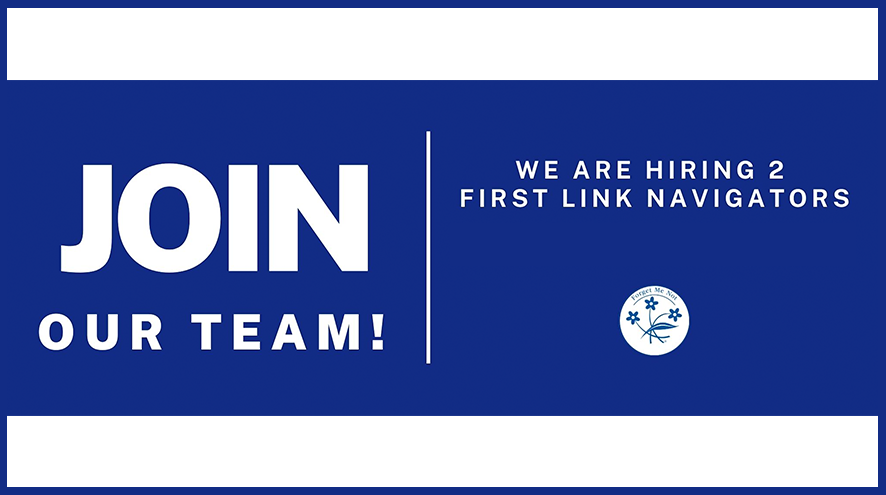 Join our Team! We are hiring 2 First Link Navigators.