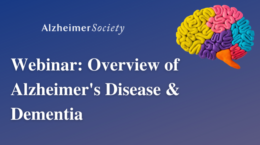Overview of Alzheimer's Disease and Dementia Webinar