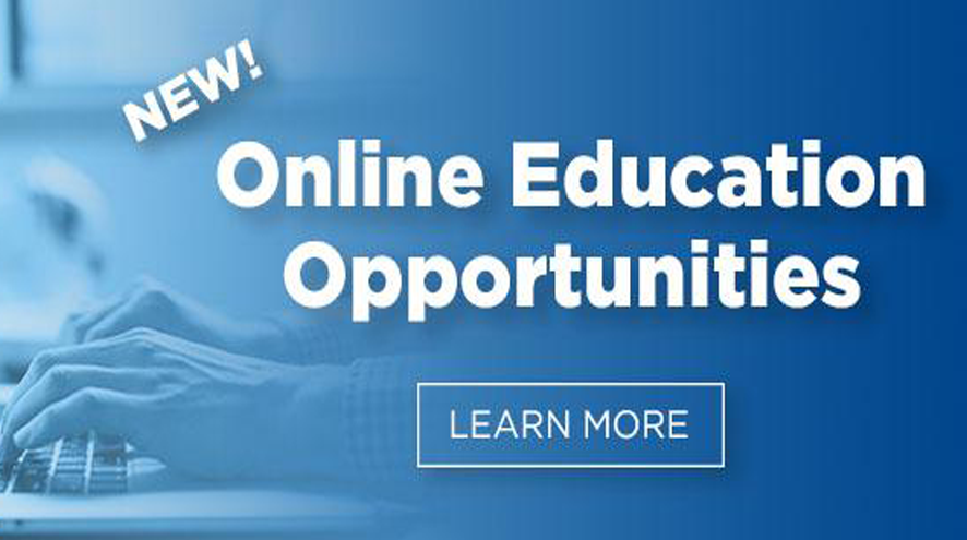 New! Online Education Opportunities. Learn more.