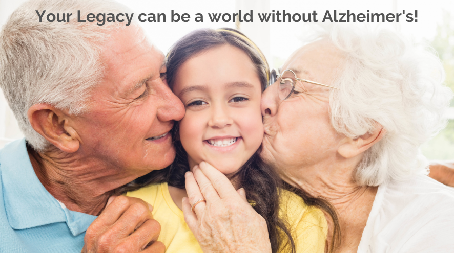 Your Legacy can be a world without Alzheimer's