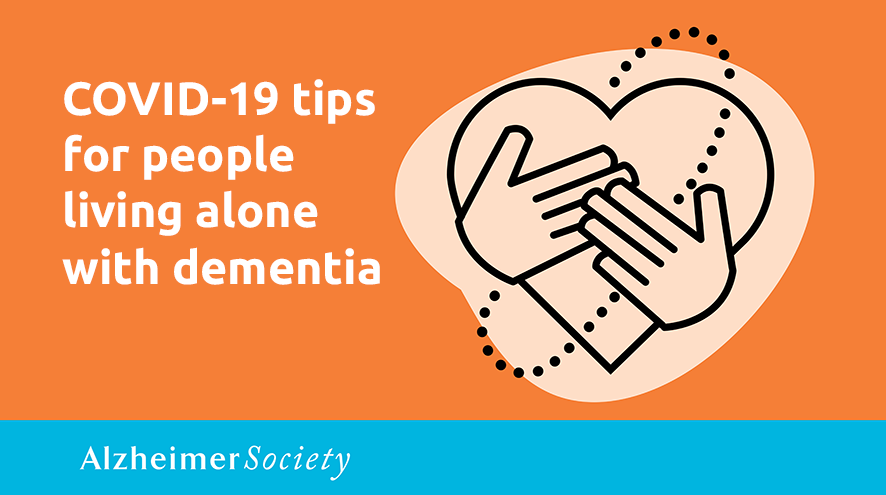 COVID-19 tips for people living alone with dementia.