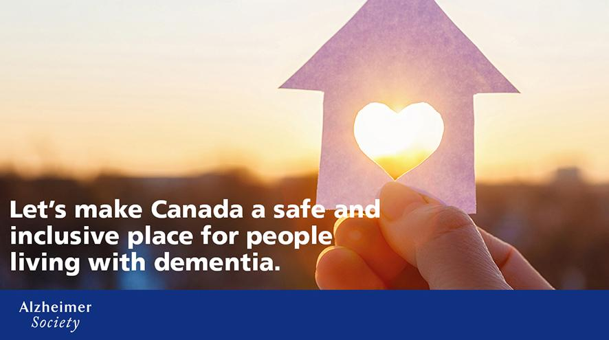 Let's make Canada a safe and inclusive place for people living with dementia.