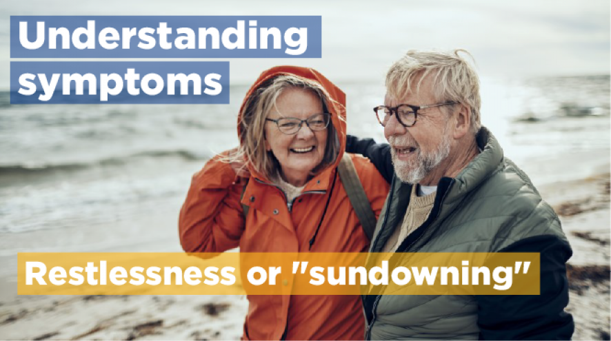 "Understanding symptoms: Restlessness or ""sundowning"""