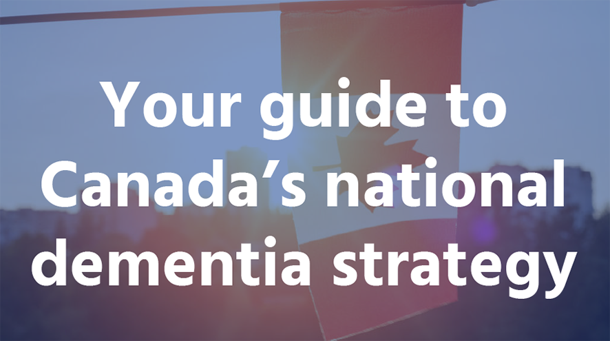 Your guide to Canada's national dementia strategy.
