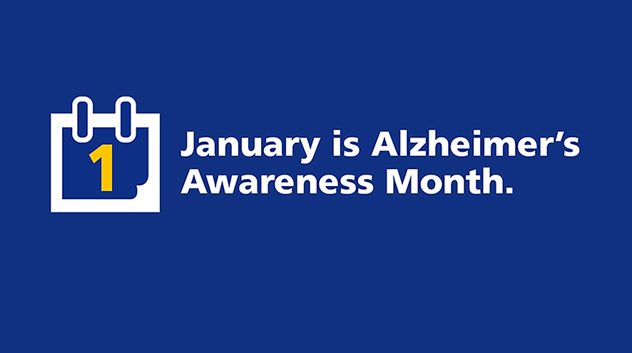 January is Alzheimer's Awareness Month.