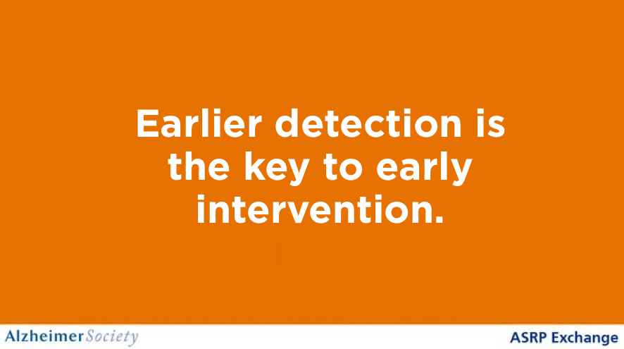 Earlier detection is the key to early intervention.