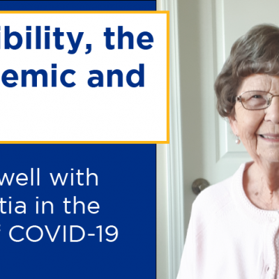 Possibility, the pandemic and Pearl: Living well with dementia in the time of COVID-19