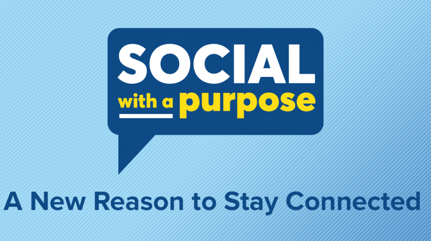Social with a purpose. A new reason to stay connected.